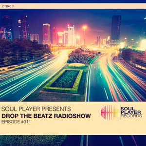 Soul Player Presents Drop The Beatz Radioshow Episode #011