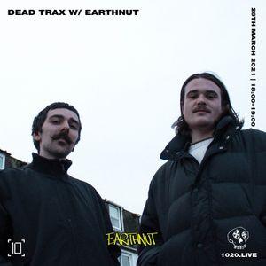 Dead Trax w/ Earthnut - 26th March 2021