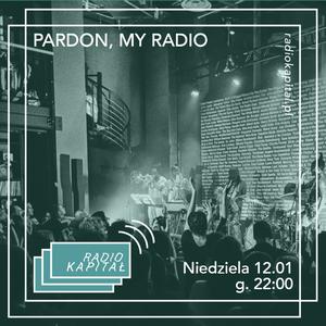 RADIO KAPITAŁ: Pardon, My Radio #1 / Magda Dudek & Daniel Radtke (12-01-2020)