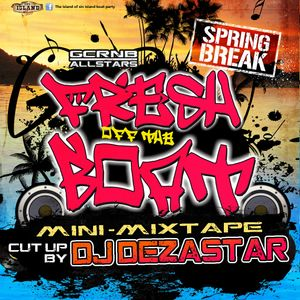 FRESH OFF THE BOAT 'SPRING BREAK' MINI-MIXTAPE   MIXED BY DJ DEZASTAR