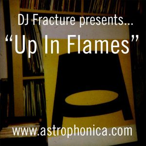 DJ Fracture Presents... Up In Flames