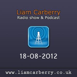 Liam Carberry Show - 18-08-2012