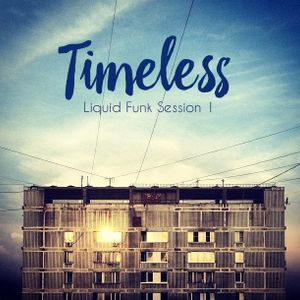 Timeless - Liquid Funk Session 1