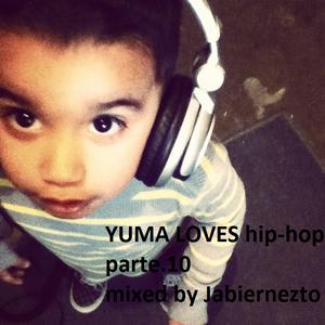 YUMA LOVES hip-hop parte.10 mixed by JABiERNEZTO