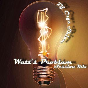 Watt Problem (Session Mix @Cryz Shion)