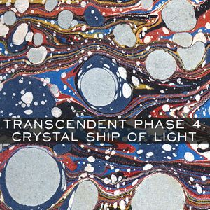 Transcendent Phase 4: Crystal Ship Of Light