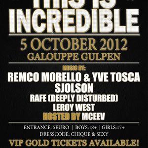 This Is Incredible - 5 Oktober 2012- Mixed By Remco Morello & Yve Tosca & Sjolson