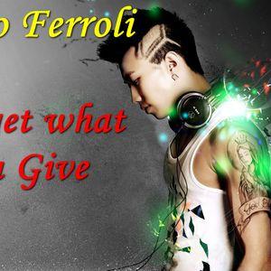 Mario Ferroli - You get what You Give ( Not a Promo Set )