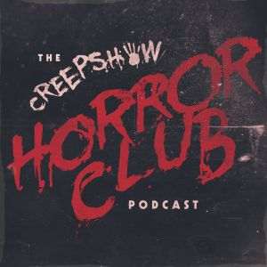 Creepshow Horror Club Ep. 4: The Yorkshire Ripper Part 2
