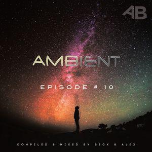 Beck & Alex - Ambient #10