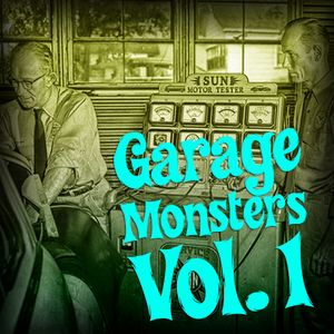 Garage Monsters Vol. 1