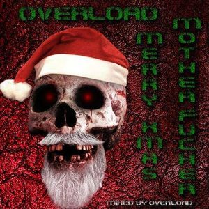 Overload - Merry Xmas Mother Fucker (Mixed By Overload)