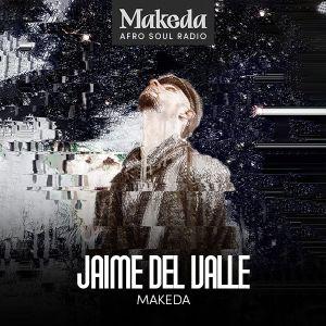 29.04.21 MAKEDA RADIO SHOW - JAIME DEL VALLE