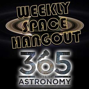 Weekly Space Hangout - Apr 22: Mike Simmons Highlights Global Astronomy Month