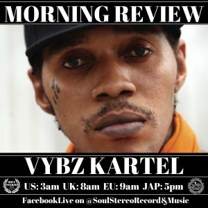 Vybz Kartel Morning Review By Soul Stereo @Zantar & @Reeko 02-07-21