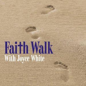 FAITH WALK WITH JOYCE WHITE - SHOW 041216