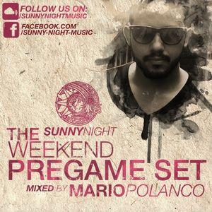Sunny Night musicThe Weekend Pregame Set Mixed by Mario Polanco