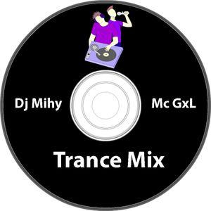 Dj Mihy & Mc GxL -Trance Mix (29.06.2012)