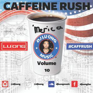 #CaffeineRush Vol. 10
