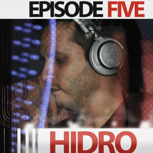 The Dubmic Podcast - Episode 05 - Special guest: DJ HIDRO