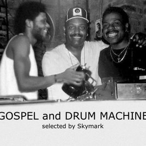 Gospel and drum machines selected by skymark house for Gospel house music