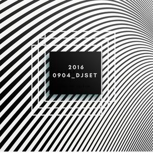 2016 09.04 DJ SET