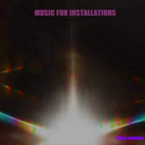 Music For Installation - Collaborations with Christopher Cordoba