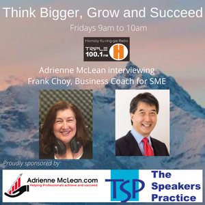 Think Bigger, Grow and Succeed 2 with guest Frank Choy