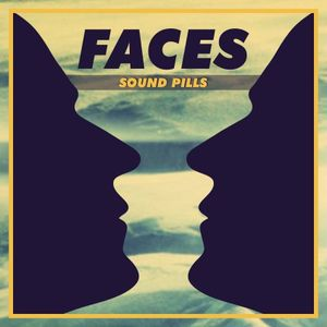 Faces - Sound Pills [May 28 2015] on Pure.FM