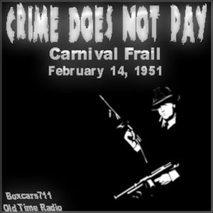 Crime Does Not Pay - Carnival Frail (02-14-51)