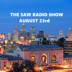 The Saw Radio Show, August 23rd