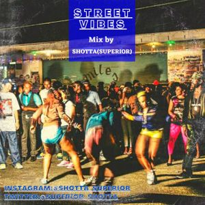 """""""#STREETVIBES"""" vol.1 Mix by SHOTTA from.SUPERIOR"""
