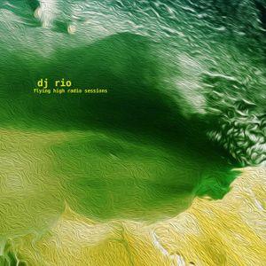 DJ Rio Flying High Radio Sessions Mix #548