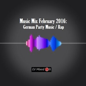 Music Mix February 2016: German Party Music/Rap