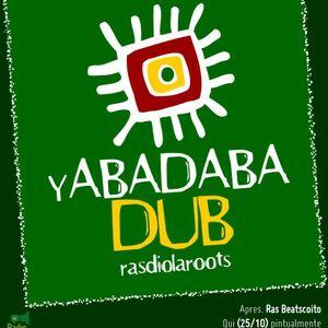 Yabadabadub Rasdiola Roots #7 (25-10-12)