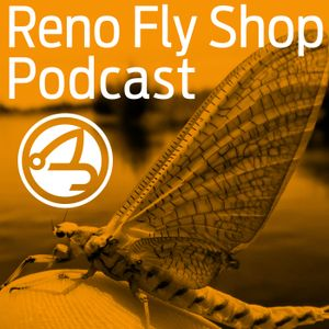 EP022: Dave Stanley – Truckee River, Pyramid Lake and our Local Lake Fishing