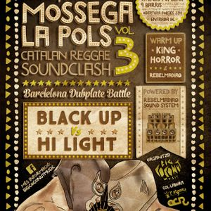 Mossega La Pols Soundclash Vol.3 BLACKUP VS HILIGHT. Round 4 (2016)