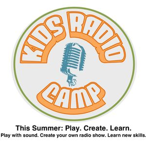 CJRU 30 - July 20, 2016 - Radio Kids Camp Takeover Edition
