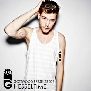 Gottwood Presents 006 - Hesseltime