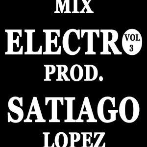 Mix Electro Vol.3 Prod .Santiago Lopez