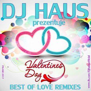 DJ Haus pres. Valentine's Day Best of Love Remixes