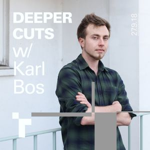 Deeper Cuts with Karl Bos - 27 September 2018