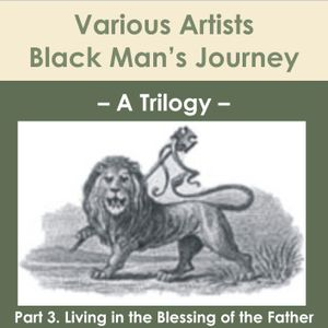 VA-Black_Mans_Journey-(Part_3-Living_In_The_Blessing_Of_The_Father)-2007