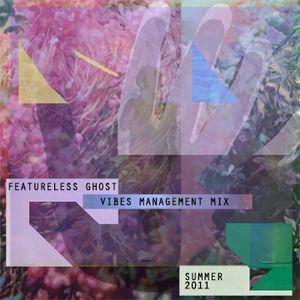 Featureless Ghost - VIBES MANAGEMENT Mix Summer 2011