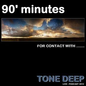 90'minutes for Contact With ... Tone Deep (Live Recorded Podcast) 2012