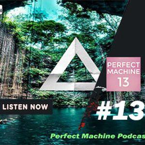 Perfect Machine #13