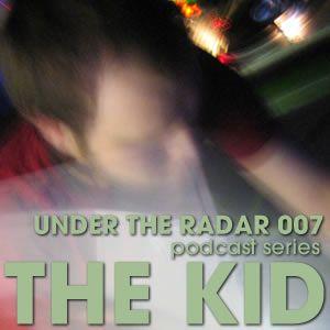Under The Radar 007 - The Kid