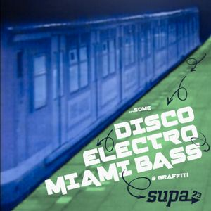 ...some Disco, Electro, Miami Bass and a little taste of Graffiti!