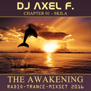 DJ Axel F. - The Awakening - Skila (Chapter 01)