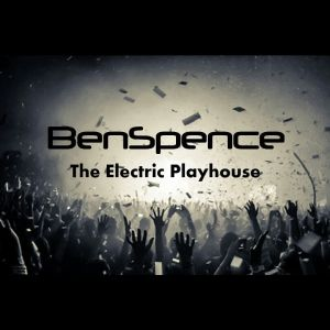 The Electric Playhouse with BenSpence-Episode #10